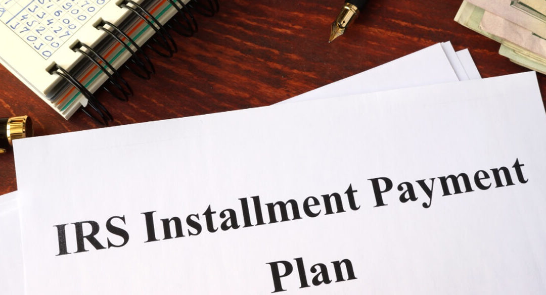 The Different Types of IRS Installment Agreements